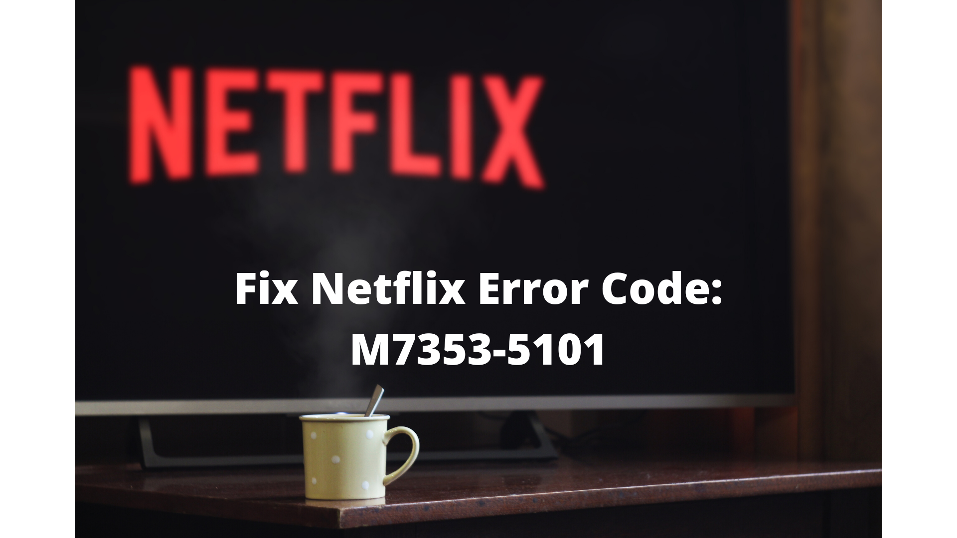How To Fix Netflix Error Code M7353 5101 Submitted 1 year ago by eurosandcents. how to fix netflix error code m7353 5101